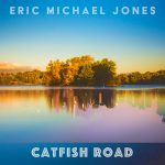 Catfish Road by Eric Michael Jones
